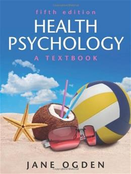 Health Psychology, by Ogden, 5th Edition 9780335243839
