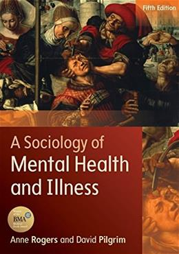 Sociology of Mental Health And Illness, by Rogers, 5th Edition 9780335262762
