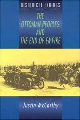 Ottoman Peoples and the End of Empire, by McCarthy 9780340706572
