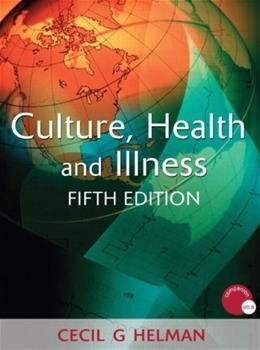 Culture, Health and Illness, by Helman, 5th Edition 9780340914502