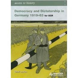Access to History Democracy and Dicatorship in Germany 1919-63, by Layton 9780340965825
