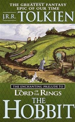 Hobbit: The Enchanting Prelude to the Lord of the Rings, by Tolkien, Grades 9-12 9780345339683