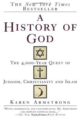 History of God: The 4,000 Year Quest of Judaism, Christianity and Islam, by Armstrong 9780345384560