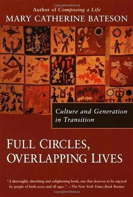 Full Circles, Overlapping Lives: Culture and Generation In Transition First Edit 9780345423573