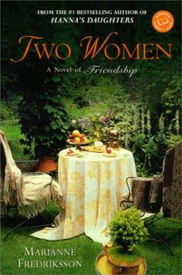 Two Women: A Novel of Friendship (Ballantine Readers Circle) REPRINT 9780345440174