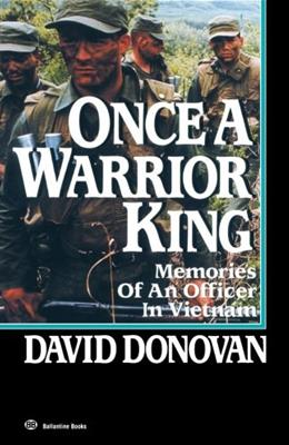Once a Warrior King: Memories of an Officer in Vietnam, by Donovan 9780345479075
