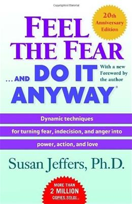 Feel the Fear . . . and Do It Anyway ANV 9780345487421