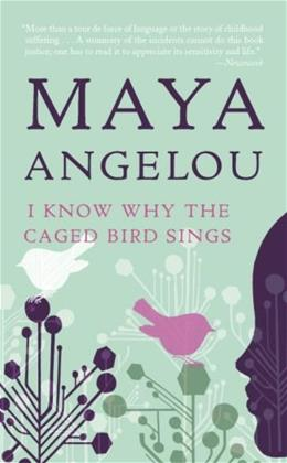 I Know Why the Caged Bird Sings, by Angelou 9780345514400