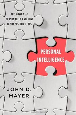 Personal Intelligence: The Power of Personality and How It Shapes Our Lives 9780374230852