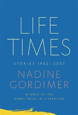 Life Times: Stories, 1952-2007 9780374270537