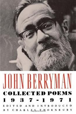 John Berryman: Collected Poems 1937-1971 Reprint 9780374522810