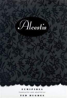 Alcestis: A Play First Edit 9780374527266