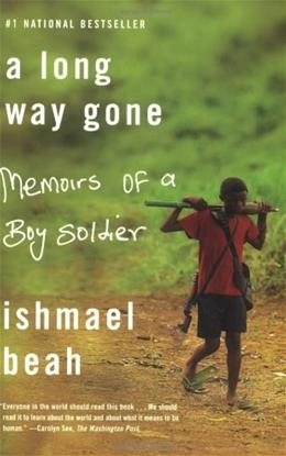 Long Way Gone: Memoirs of a Boy Soldier, by Beah 9780374531263