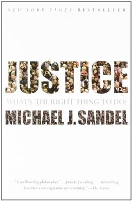 Justice: Whats the Right Thing to Do?, by Sandel 9780374532505