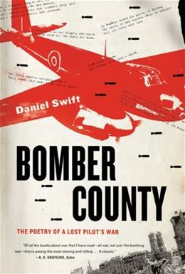 Bomber County: The Poetry of a Lost Pilots War 1 9780374533038