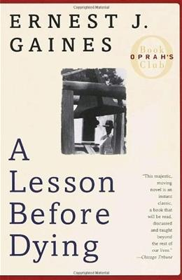 Lesson Before Dying, by Gaines 9780375702709