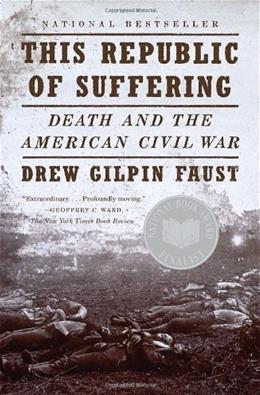 Republic of Suffering: Death and the American Civil War, by Faust 9780375703836