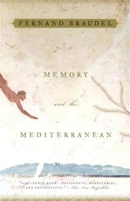 Memory and the Mediterranean, by Braudel 9780375703997