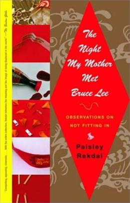 The Night My Mother Met Bruce Lee: Observations on Not Fitting In 9780375708558