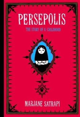 Persepolis: The Story of a Childhood, by Satrapi 9780375714573