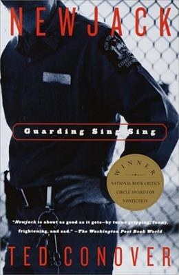 Newjack: Guarding Sing Sing, by Conover 9780375726620