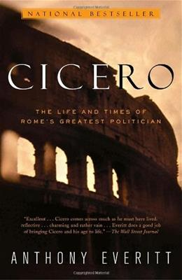Cicero: The Life and Times of Rome