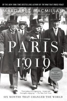Paris 1919: 6 Months That Changed the World, by Macmillan 9780375760525