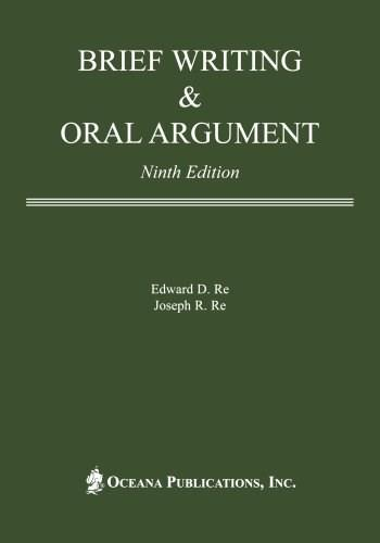Brief Writing and Oral Argument, by Re, 9th Edition 9780379215335