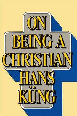 On Being a Christian 9780385192866