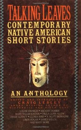 Talking Leaves: Contemporary Native American Short Stories, by Lesley 9780385312721