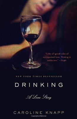 Drinking: A Love Story, by Knapp 9780385315548