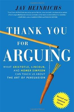 Thank You For Arguing, by Heinrichs, Revised and Updated Edition 9780385347754