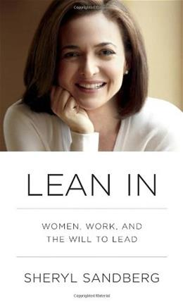 LEAN IN: Women, Work, and the Will to Lead, by Sandberg 9780385349949