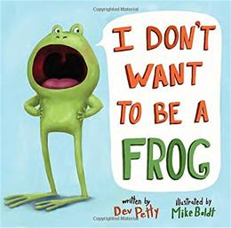 I Dont Want to Be a Frog 9780385378666