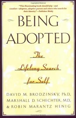 Being Adopted: The Lifelong Search for Self (Anchor Book) 9780385414265