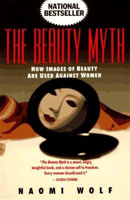 Beauty Myth: How Images of Beauty Are Used Against Women, by Wolf 9780385423977