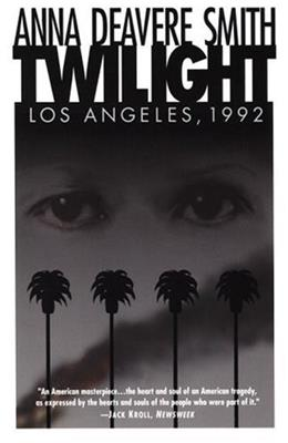 Twilight Los Angeles, 1992: On the Road: A Search for American Character, by Smith 9780385473767