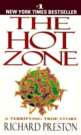 Hot Zone: A Terrifying True Story, by Preston 9780385479561