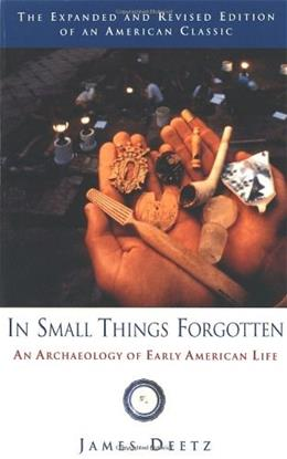 In Small Things Forgotten: An Archaeology of Early American Life, by Deetz 9780385483995