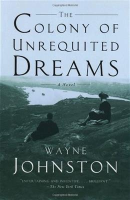 The Colony of Unrequited Dreams: A Novel 9780385495431