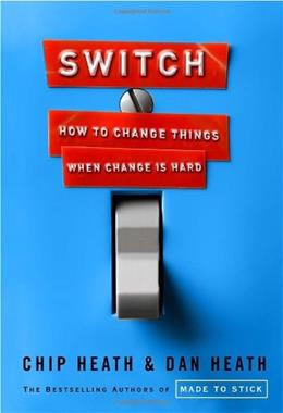 Switch: How to Change Things When Change Is Hard, by Heath 9780385528757