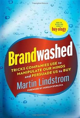 Brandwashed: Tricks Companies Use to Manipulate Our Minds and Persuade Us to Buy, by Lindstrom 9780385531733