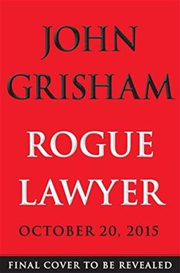 Rogue Lawyer 1st Editio 9780385539432