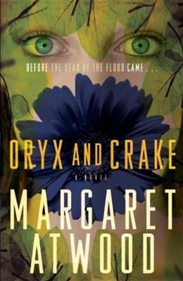 Oryx and Crake, by Atwood 9780385721677
