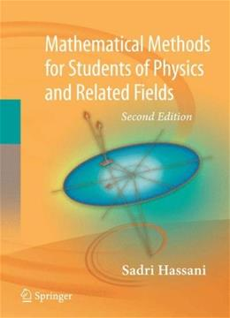 Mathematical Methods for Students of Physics and Related Fields, by Hassani, 2nd Edition 9780387095035