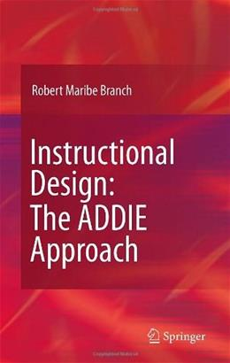 Instructional Design: The ADDIE Approach, by Branch 9780387095059