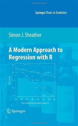 Modern Approach to Regression with R, by Sheather 9780387096070
