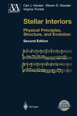 Stellar Interiors: Physical Principles, Structure, and Evolution, by Hansen, 2nd Edition 2 w/DVD 9780387200897