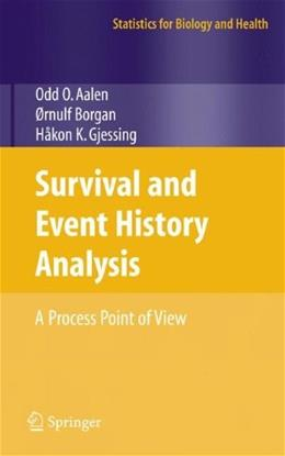 Survival and Event History Analysis: A Process Point of View, by Aalen 9780387202877