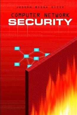 Computer Network Security, by Kizza 9780387204734